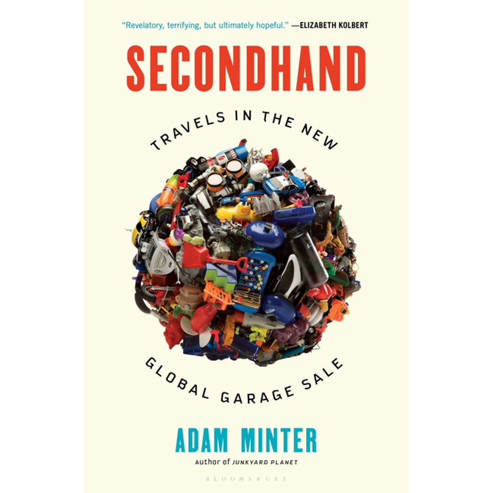 Secondhand: Travels in the New Global Garage Sale