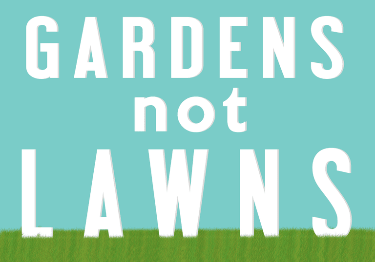 A sign advocating for gardens not lawns