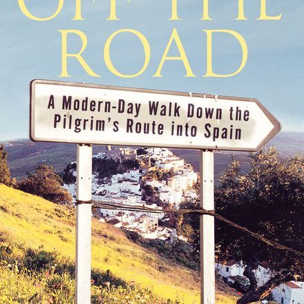 The cover for Off the Road: A Modern-Day Walk Down the Pilgrim's Route into Spain' by Jack Hitt
