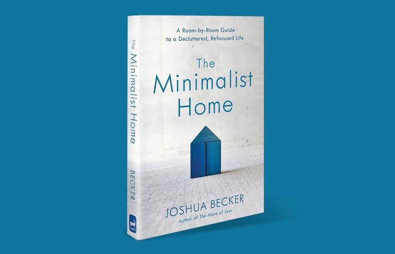 'El hogar minimalista: una guía habitación por habitación para una vida ordenada y reenfocada' por Joshua Becker (Reseña del libro)