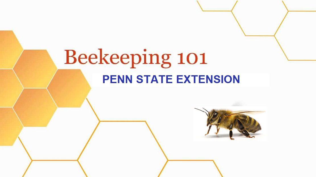 Beekeeping 101 (PennState Extension)