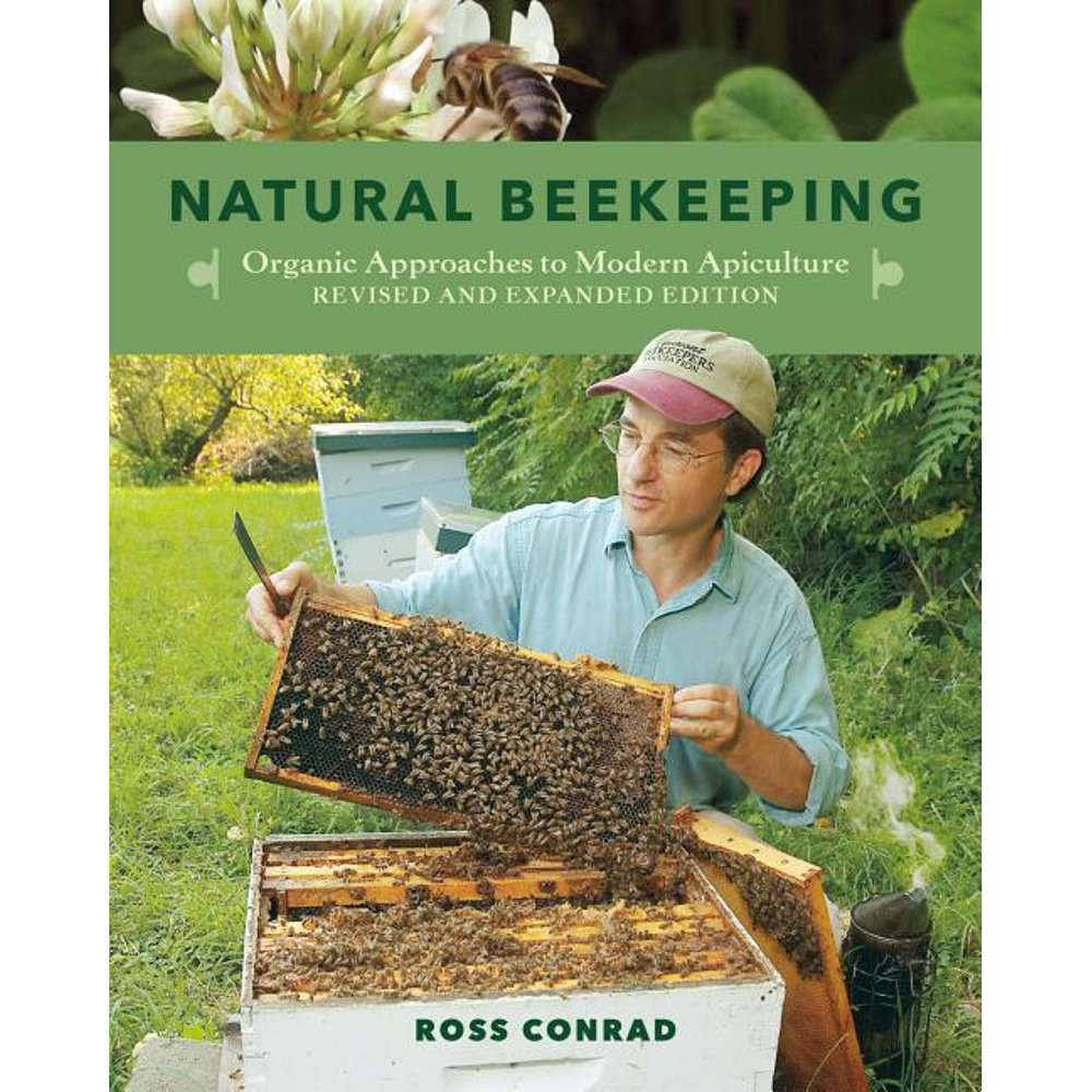 Natural Beekeeping : Organic Approaches to Modern Apiculture, 2nd Edition